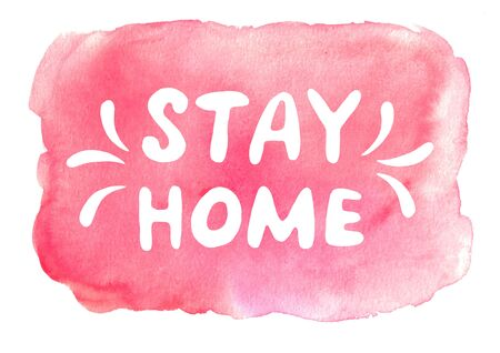 Stay home, stay safe - watercolor lettering on theme of quarantine, self-isolation times and coronavirus prevention. Phrase for social networks, flyers, stickers, typography poster.