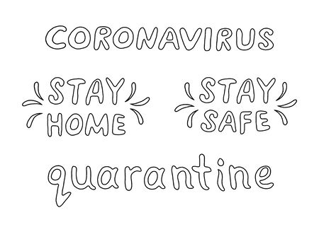 Set of contour lettering doodle handwritten black and white on theme of quarantine, self-isolation times and coronavirus prevention. Phrase for social networks, flyers, stickers, typography posters.