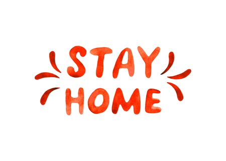 Stay home, stay safe - red watercolor lettering on theme of quarantine, self-isolation times and coronavirus prevention. Phrase for social networks, flyers, stickers, typography poster.