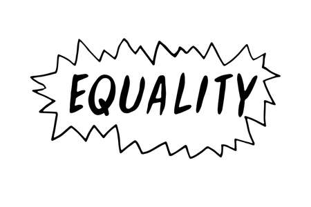 Equality - vector lettering doodle handwritten on theme of antiracism, protesting against racial inequality and revolutionary design. For flyers, stickers, posters.