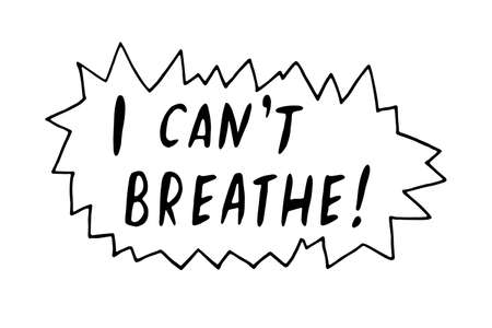 I can't breathe - vector lettering doodle handwritten on theme of antiracism, protesting against racial inequality and revolutionary design. For flyers, stickers, posters. Ilustrace