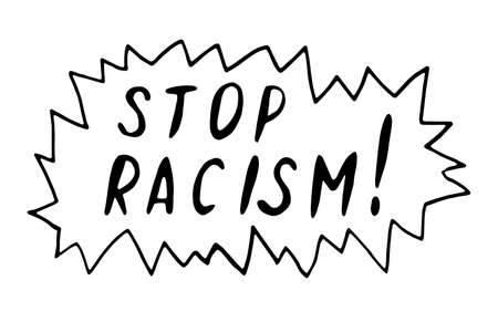 Stop racism - vector lettering doodle handwritten on theme of antiracism, protesting against racial inequality and revolutionary design. For flyers, stickers, posters. Illustration