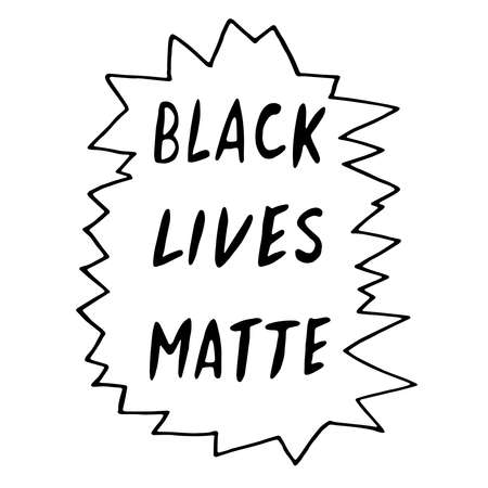 Black lives matte - vector lettering doodle handwritten on theme of antiracism, protesting against racial inequality and revolutionary design. For flyers, stickers, posters.