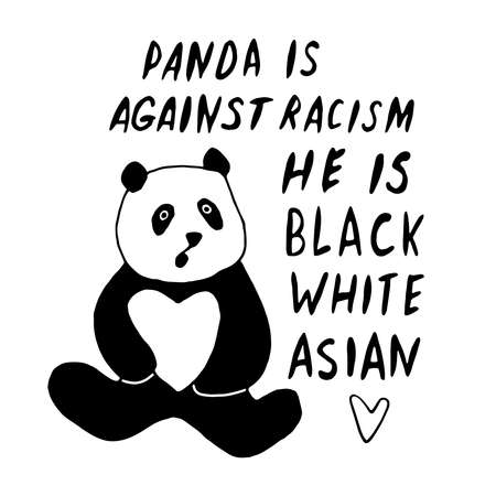 Panda is against racism. He is black, white, asian. Vector lettering doodle handwritten on theme of antiracism, protesting against racial inequality and revolutionary design.
