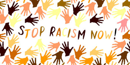 Stop racism now-vector inscription is written in handwriting in frame of palm prints. Symbol of racial and national equality, friendship, happy childhood, world peace, unity of peoples.