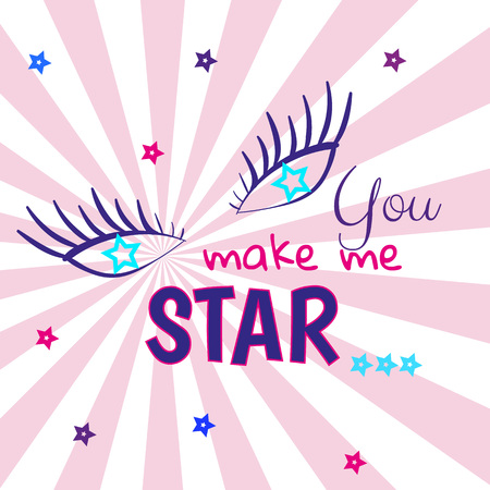 Slogan with eye vector illustration on background.Can be used for cards, posters and print design for textile. T-Shirt artwork design.You make me star 矢量图像