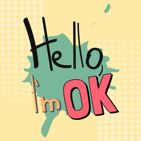 Cool slogan typography, t-shirt graphics, vectors illustration. fashion style - Hello im ok
