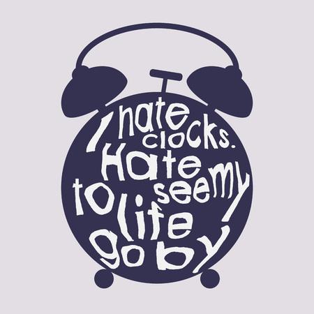 Hand drawn vector grunge illustration of the alarm clock. Slogan t-shirt.