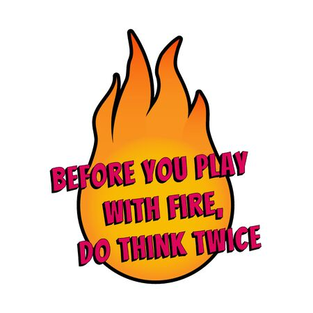 Motivational saying for posters and cards. Positive slogan. Inspirational quote. Fire t-shirt desing 矢量图像
