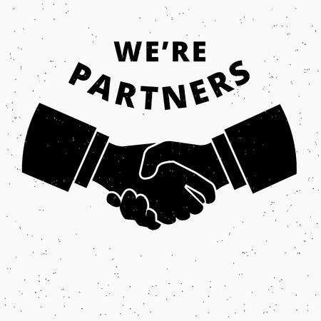 handshaking: Were partners. Two business partners agreed a deal and doing handshaking. Grunge textured illustration on white background