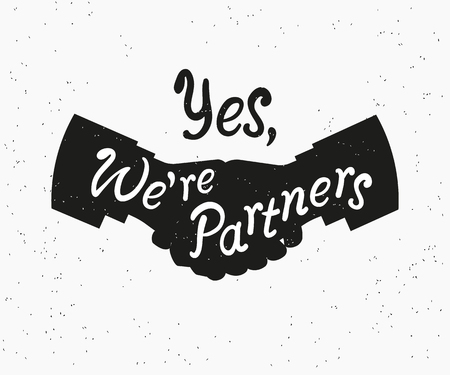 business partner: Were partners. Two business partners agreed a deal and doing handshaking. Grunge textured illustration with scribble handwritten text yes we are partners. Isolated on white background