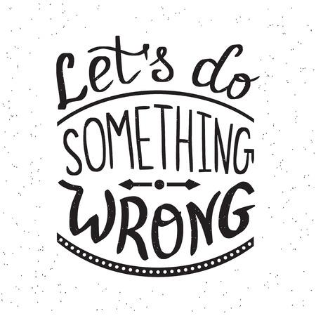 hacer: Vamos a hacer algo mal escrito a mano elemento de diseño para la motivación y cartel inspirado, camiseta y banderas. Handdrawn cita de las letras aisladas sobre el fondo blanco
