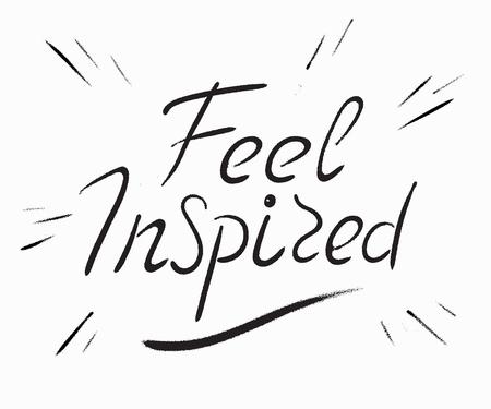 inspiracion: Siente elemento de dise�o, escrita a mano garabatos inspirados para la motivaci�n y cartel inspirado, camiseta y banners publicitarios. Handdrawn cita de las letras aisladas sobre el fondo blanco Vectores