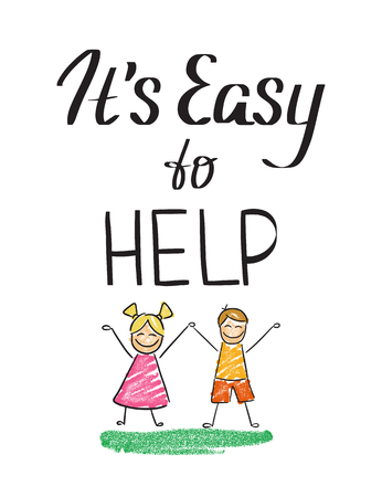 It is easy to help handwritten design element for motivation and donation poster, t-shirt and banners. Handdrawn lettering charity quote with happy kids isolated on white background