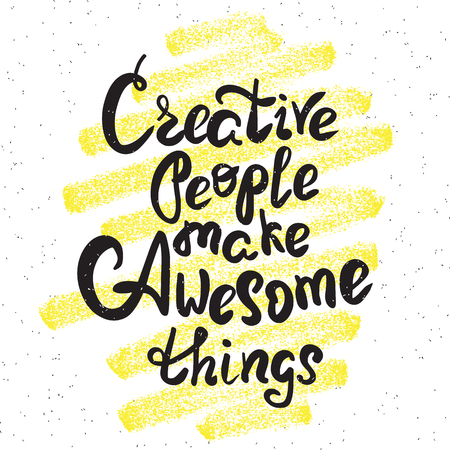 phrases: Creative people make awesome things handwritten design element with yellow grunge textured background for motivation and inspirational poster and banners. Hand drawn black ink lettering quote