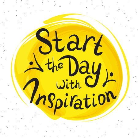 paint drop: Start the day with inspiration handwritten design element for motivation and inspirational poster, t-shirt and bags, invitations and cards. Handdrawn lettering quote on yellow paint drop Illustration