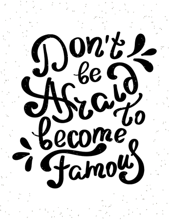 vintage banner: Do not be afraid to become famous handwritten design element with swirls. Hand drawn lettering quote on white background  for motivation and inspirational poster, t-shirt and banners