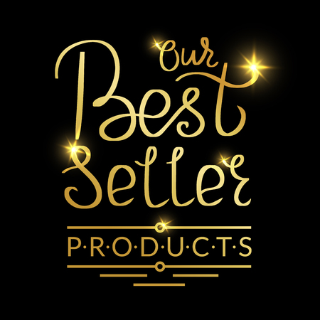 logotypes: Our best seller products golden handmade lettering inscription on a black background. Creative handwritten illustration for logotypes and label