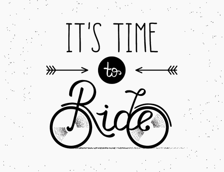textured: It is time to ride hand made illustration for poster in vintage hipster style on textured white background. Hand drawn lettering and typography placed on the bicycle