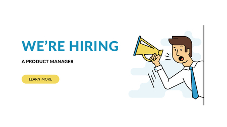 We are hiring a product manager. Flat concept vector website template and landing page design of male employer shouting into megaphone about hiring professional employee or latest announcements. Standard-Bild - 112242059
