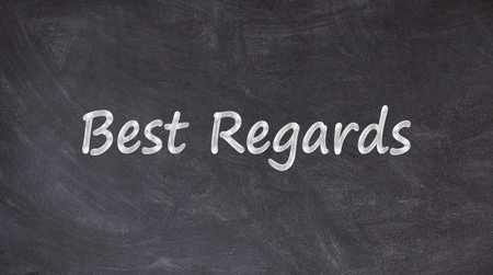 Best regards written on blackboard