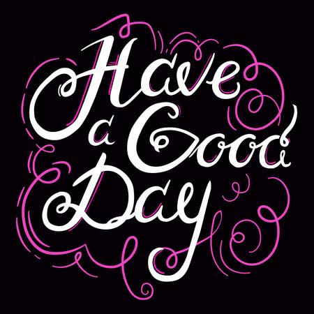 Lettrage un bon jour avec des éléments d'ornement, blanc citation inspirée dessiné à la main, dessin vectoriel calligraphique, peut utiliser pour l'affiche de lettrage, carte de voeux, gravures, EPS 8 Banque d'images - 56566324