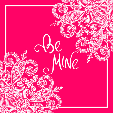 Pink vector oriental mandala with place for text in the middle, hand-drawn mandala square frame, Islam, Arabic, Indian motifs, Be Mine lettering, good for invitation and postcard, EPS 8