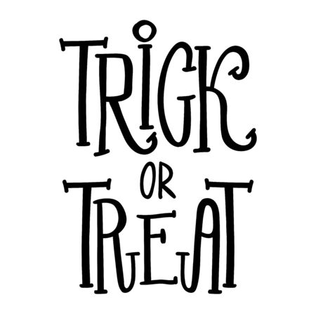 Trick or treat - Halloween party hand drawn lettering phrase, isolated on the white, typography greeting card or t-shirt print, flyer, poster design, EPS 8