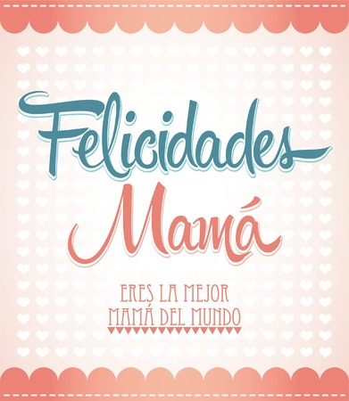 Felicidades Mama, Congrats Mother spanish text - design card  Vector
