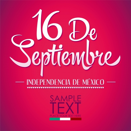 16 de Septiembre, dia de independencia de Mexico - September 16 Mexican independence day spanish text Illustration