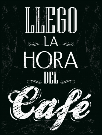del: Llego la hora del cafe - It s coffee time spanish text - chalk board - Menu for restaurant - coffee house - bar Illustration