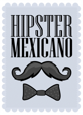 Hipster Mexicano - Mexican Hipster spanish text - poster - card - with mustache and bowtie Vector