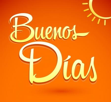 early morning: Buenos Dias - Good Morning spainsh text lettering - vector