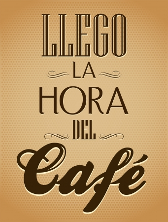 spanish house: Llego la hora del cafe - It s coffee time spanish text - chalk board - Menu for restaurant - coffee house - bar Illustration