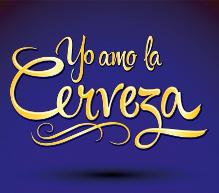 Yo amo la cerveza - I love beer spanish text