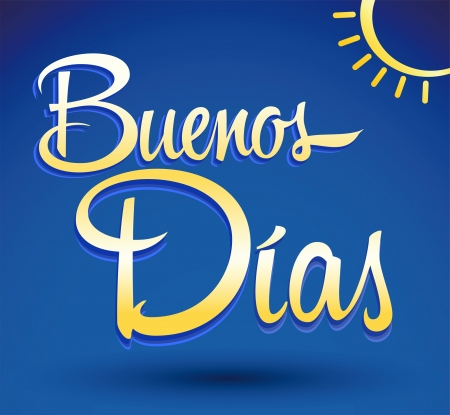 wake up happy: Buenos Dias - Good Morning spanish text lettering - vector Illustration