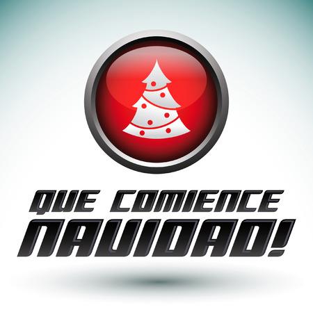 begin: Que comience la navidad - let Christmas begin spanish text - start button - Metallic round glossy icon - eps 10 Illustration