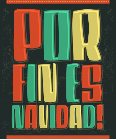 finally: Por fin es navidad - Christmas is finally here spanish text - vector Calligraphic Lettering