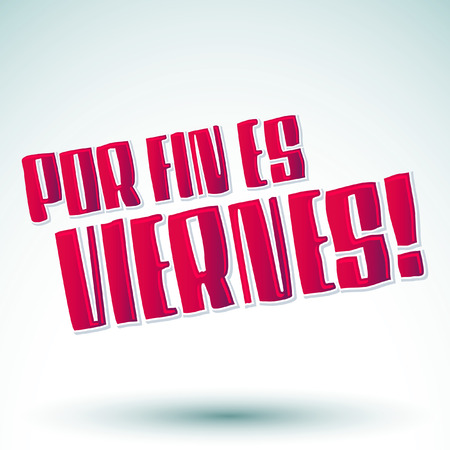 tittle: Por fin es viernes - Finally it s Friday - spanish text - lettering vector