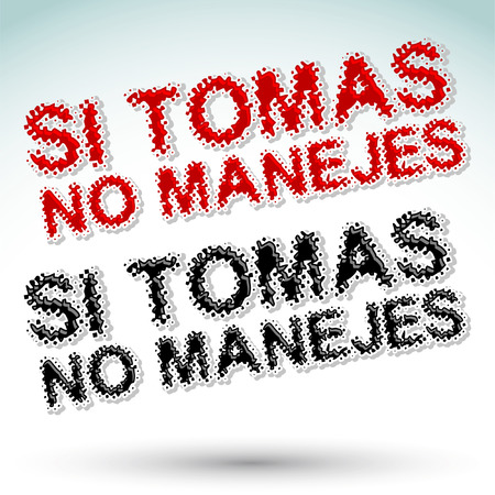 tittle: Si tomas no manejes - if you drink do not drive spanish text - vector label - tittle Illustration