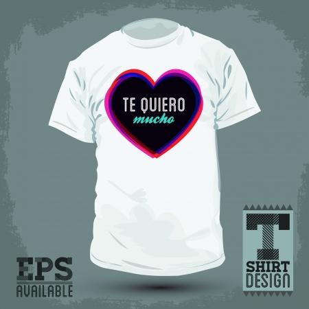 t shirt design: Graphic T- shirt design - Te quiero mucho - i love you so much spanish text - Vector illustration - shirt print Illustration