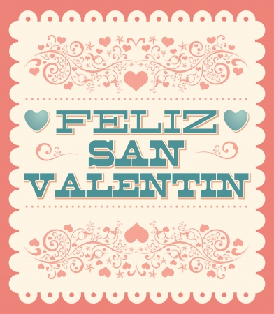 san valentin: Feliz Dia de San Valentin - Happy Valentines day spanish text - vintage vector card - poster Illustration