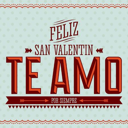 san valentin: Te Amo Feliz San Valentin - I Love You Happy Valentines Day spanish text - vector card design