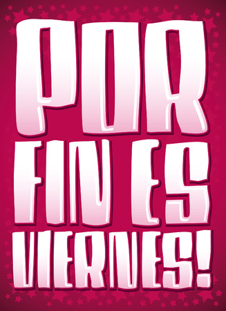 date night: Por fin es viernes - Finally it s Friday - spanish text - lettering vector