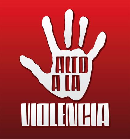 Alto a la violencia - Stop Violence spanish text - Hand illustration and text Vector
