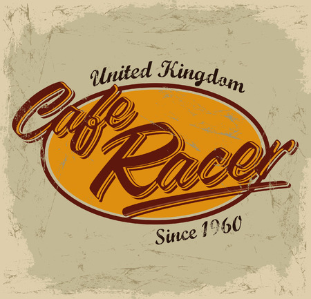 racing sign: cafe racer - vintage motorcycle design - vector lettering - shirt print - Grunge texture can be easily removed Illustration