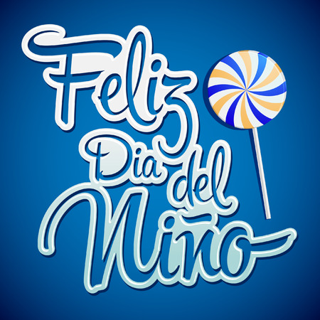 del: Feliz dia del nino - Happy children day text in spanish - vector lettering and candy elements Illustration