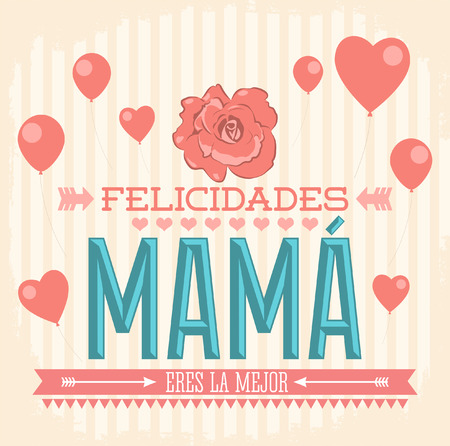 Felicidades Mama, Congrats Mother spanish text - Vintage vector illustration Çizim