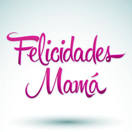Felicidades Mama, Congrats Mother spanish text  Иллюстрация