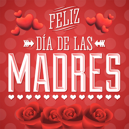 Feliz Dia de las Madres, Happy Mother s Day spanish text - Illustration card - roses and hearts Çizim